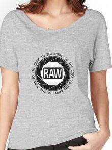 RAW To The Core! Women's Relaxed Fit T-Shirt