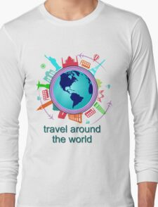 travel around the world Long Sleeve T-Shirt