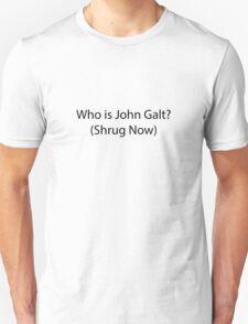 Shrug Now John Galt Unisex T-Shirt