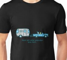 camping - NOT ALL WHO WANDER ARE LOST Unisex T-Shirt