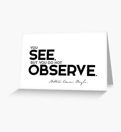 you see, but you do not observe - arthur conan doyle Greeting Card