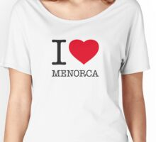 I ♥ MENORCA Women's Relaxed Fit T-Shirt