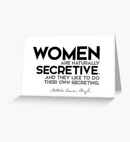 women are naturally secretive - arthur conan doyle Greeting Card