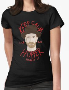 Keep Calm And Let Hopper Handle It Womens Fitted T-Shirt