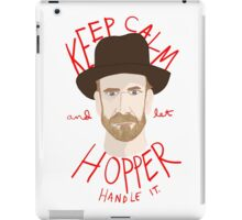 Keep Calm And Let Hopper Handle It iPad Case/Skin