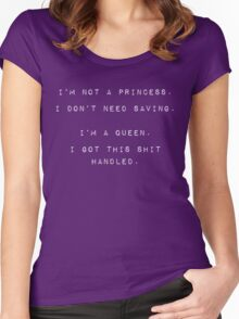 I'm no princess, I got this shit handled Women's Fitted Scoop T-Shirt
