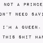 I'm no princess, I got this shit handled by uberfrau