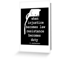 WHEN INJUSTICE BECOMES LAW Greeting Card