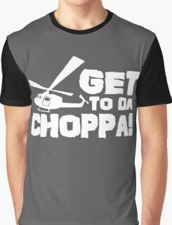 Get To Da Choppa Graphic T-Shirt