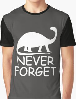 Never Forget The Dinosaurs Graphic T-Shirt