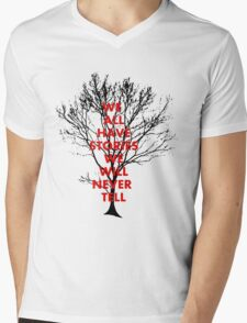 WE  ALL HAVE STORIES WE WILL NEVER  TELL T-Shirt