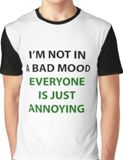 I'm Not In A Bad Mood Graphic T-Shirt