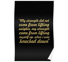 My strength... Gym Motivational Quote Poster