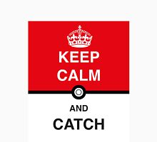 KEEP CALM AND CATCH Unisex T-Shirt