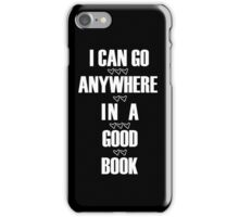I Can Go Anywhere In A Good Book iPhone Case/Skin