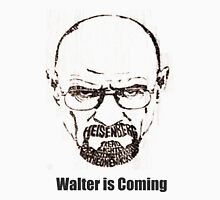 Walter is Coming - Breaking Bad x Game of Thrones 2 Unisex T-Shirt