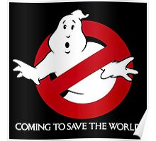 Ghostbusters Coming To Save The World Poster