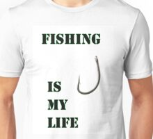 Fishing life Unisex T-Shirt