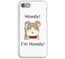 Howdy! iPhone Case/Skin