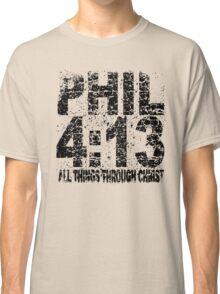 PHILIPPIANS 4:13 -  FADED Classic T-Shirt