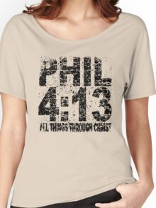 PHILIPPIANS 4:13 -  FADED Women's Relaxed Fit T-Shirt