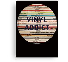 Vinyl Addict records Canvas Print