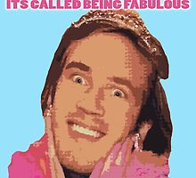 Pewdiepie - Its Called being FABULOUS by adrianmascena