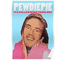 Pewdiepie - Its Called being FABULOUS Poster