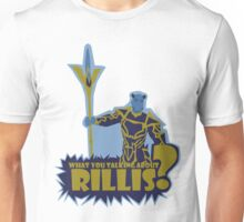 What You Talking About Rillis? Unisex T-Shirt