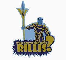 What You Talking About Rillis? Unisex T-Shirt