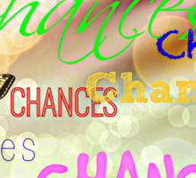 Chances Sticker