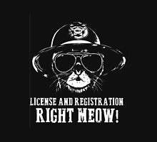 License and registration right meow-Shirt Unisex T-Shirt