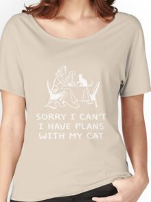 SORRY I CAN'T, I HAVE PLANS WITH MY CAT Women's Relaxed Fit T-Shirt