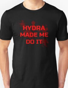 Hydra made me do it Unisex T-Shirt