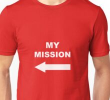 My mission Unisex T-Shirt