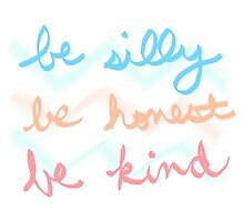 be silly be honest be kind by lolosenese