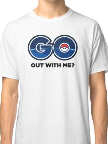 GO Out With Me? Classic T-Shirt