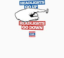 Headlights go UP, Headlights go DOWN! Unisex T-Shirt