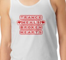 Trance Heals Broken Hearts Tank Top