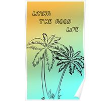 Living the good life Poster