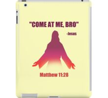 Come At Me Bro (Matthew 11:28) iPad Case/Skin