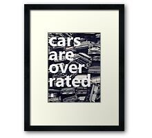 cars are overrated. Framed Print
