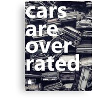 cars are overrated. Canvas Print