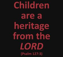 Children Are a Heritage From the Lord Kids Tee