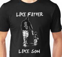 Chicago White Sox - Like Father Like Son Unisex T-Shirt