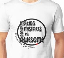 BJJ Brazilian Jiu Jitsu - making mistakes Unisex T-Shirt