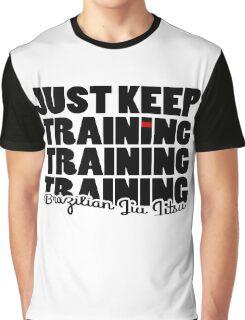 BJJ Brazilian Jiu Jitsu - just keep training Graphic T-Shirt