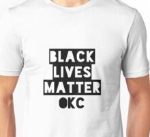 Black Lives Matter OKC Oklahoma City Unisex T-Shirt