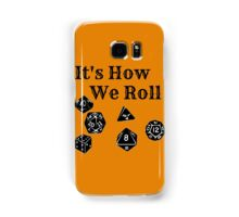 It's How We Roll - Dungeons and Dragons Samsung Galaxy Case/Skin