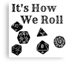 It's How We Roll - Dungeons and Dragons Metal Print